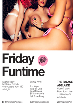Friday Funtime - The Palace, 111 Hindley St, ADELAIDE, South Australia