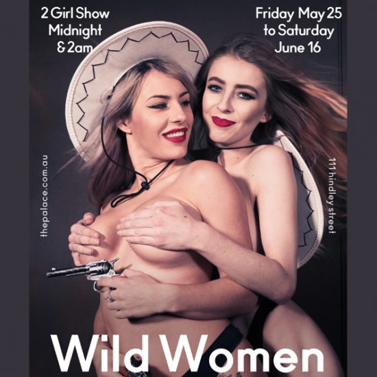 Wild Women Of The West - The Palace, 111 Hindley St, Adelaide SA
