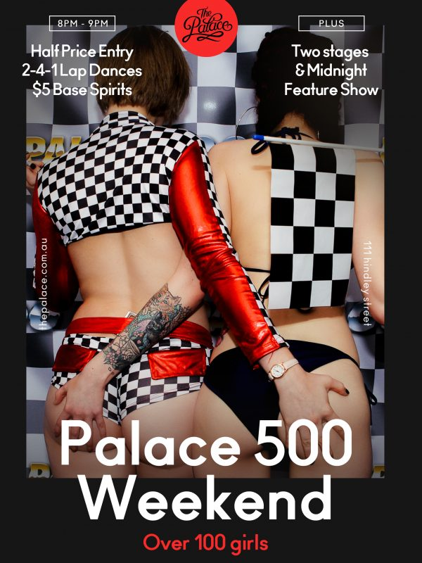 Palace 500 Weekend - The Palace Adelaide, 111 Hindley St, Adelaide